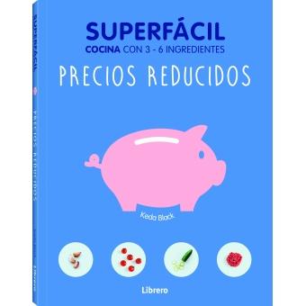 Superfácil. Precios reducidos (cocina con 3-6 igredientes)