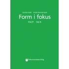 Form i fokus B, facit