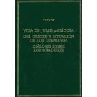 Vida de Julio Agrícola; Del origen y situación de los germanos; Diálogo sobre los oradores