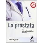 La próstata. Todo lo que necesitas saber sobre la glándula masculina