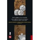 De la plata a la cocaína. Cinco siglos de historia económica de América Latina