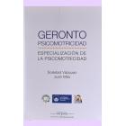 Gerontopsicomotricidad. Especialización de la Psicomotricidad