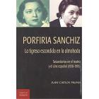 Porfiria Sanchiz. La tigresa debajo de la almohada. Secundarios en el teatro y el cine español (1930-1975)