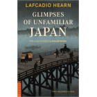 Glimpses of Unfamiliar Japan (Two Volumes in One)