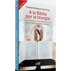 A la Biblia por la liturgia (Año par): comentarios a las primeras lecturas de las misas del tiempo ordinario