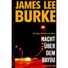 Nacht über dem Bayou: Ein Dave-Robicheaux-Krimi, Band 9