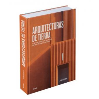 Arquitecturas de tierra. El arte de construir con tierra. Pasado, presente y porvenir