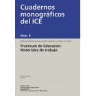 Practicum de Educación. Materiales de trabajo. Cuadernos monográficos del ICE