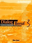 Dialog Beruf 3. Arbeitsbuch