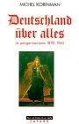 Deutschland über alles. Le pangermanisme, 1890-1945