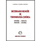 Diccionario bilingüe de terminologia jurídica español-francés/francés-español
