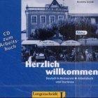 Herzlich wilkommen. CD zum Arbeitsbuch. Deutsch in Restaurants und Tourismus. Arbeitsbuch