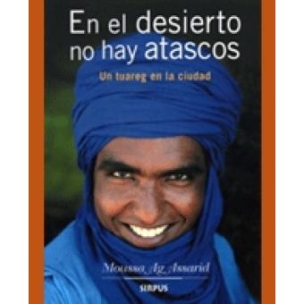 En el desierto no hay atascos. Un tuareg en la ciudad