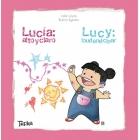 Lucía: alto y claro / Lucy: Loud and clear (Cuento bilingüe inglés-castellano)