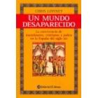 Un mundo deparecido. La convivencia de musulmanes, cristianos y judíos en la España del siglo XIII