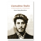 Llamadme Stalin. La historia secreta de un revolucionario