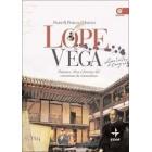 Lope de Vega: pasiones, obra y fortuna del