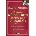 Por qué el Mindfulness es mejor que el chocolate