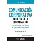 Comunicación corporativa en la era de la globalización. Conversaciones con dircoms de grandes multinacionales