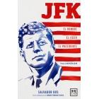 JFK: El hombre, el líder, el presidente