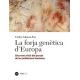 La forja genètica d'Europa. Una nova visió del passat de les poblacions humanes