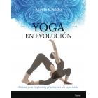 Yoga en evolución. Manual para profesores y practicantes con experiencia