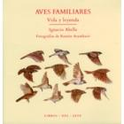 Aves familiares. Vida y leyenda