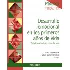 Desarrollo emocional en los primeros años de vida. Debates actuales y retos futuros