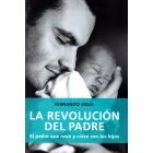 La Revolución del padre.El padre que nace y crece con los hijos