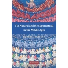 The Natural and the Supernatural in the Middle Ages (The Wiles Lectures)