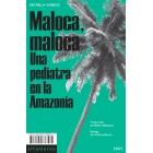 Maloca, Maloca. Una pediatra en la Amazonia