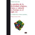 La gestión de la diversidad religiosa, étnica y cultural en Europa en el siglo XXI. La variedad de visiones nacionales