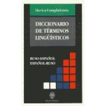 Diccionario de términos lingüísticos ruso-español, español-ruso