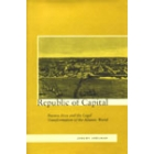 Republic of capital. Buenos Aires and the legal transformation of the atlantic world