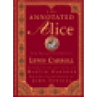 The annotated Alice (The definitive edition, notes and introd. by Martin Gardner)