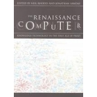 The renaissance computer (Knowledge technology in the first age of print)