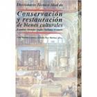 Diccionario Técnico Akal de conservación y restauración de bienes culturales. Español-alemán-inglés-italiano-francés