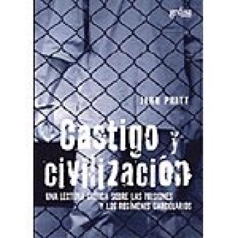 Castigo y civilización. Una lectura crítica sobre la prisiones y los regímenes carcelarios