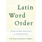 Latin word order: structured meaning and information
