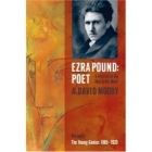 Ezra Pound, poet: a portrait of the man and his work (Volume I: The young genius, 1885-1920)
