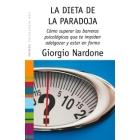 La dieta de la paradoja: Cómo superar las barreras psicológicas que te impiden adelgazar y estar en forma