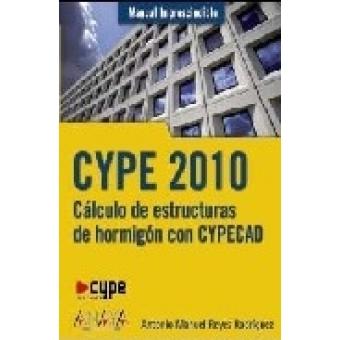 Manual impresidinble de CYPE 2010. Cálculo de estructuras de hormigón con CYPECAD