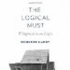 The logical must: Wittgenstein on logic