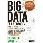 Big data en la práctica. Cómo 45 empresas exitosas han utilizado análisis de big data para ofrecer resultados extraordinarios