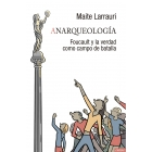 Anarqueologia: Foucault y la verdad como campo de batalla