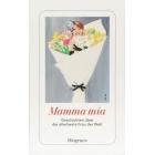 Mamma mia: Geschichten über die allerbeste Frau der Welt