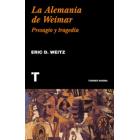 La Alemania de Weimar. Presagio y tragedia (Nueva edición ampliada)