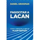 Fagocitar a Lacan. Sujeto y verdad en la obra de  Alain Badiou