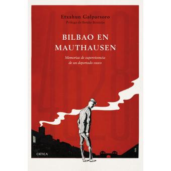 Bilbao en Mauthausen. Memorias de supervivencia de un deportado vasco