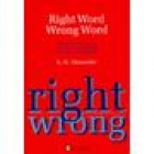Right word. Wrong word. Words and structures confused and misused by l